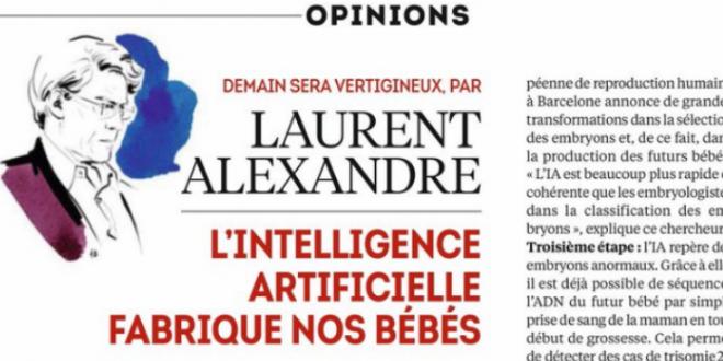 «Frigide Barjot a raison : l'IA fabrique nos bébés»affirme le Pr Laurent Alexandre