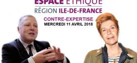 Mercredi 11 avril 2018 – États Généraux de la Bioéthique – Contre-expertise Espace de Réflexion Éthique Régional d'Île-de-France