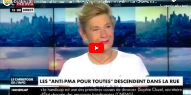 06/10/2019 – Durant la manif antiPMA, Virginie Tellenne invitée sur CNews explique la coparentalité